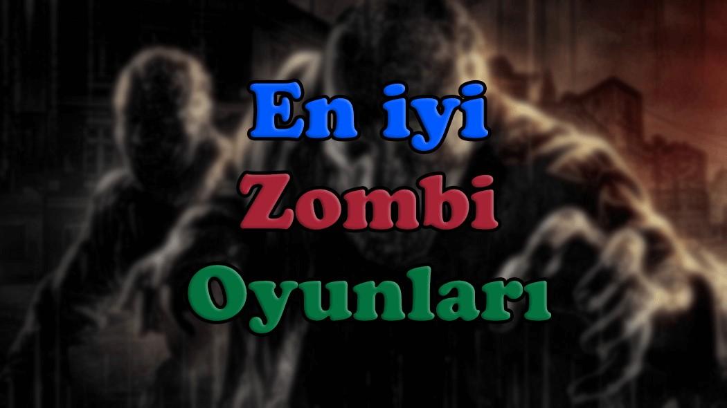 En-İyi-zombi oyunları
