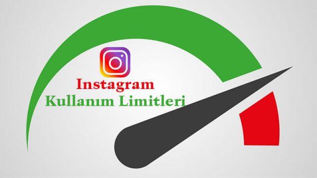 Instagram Kullanım Limitleri